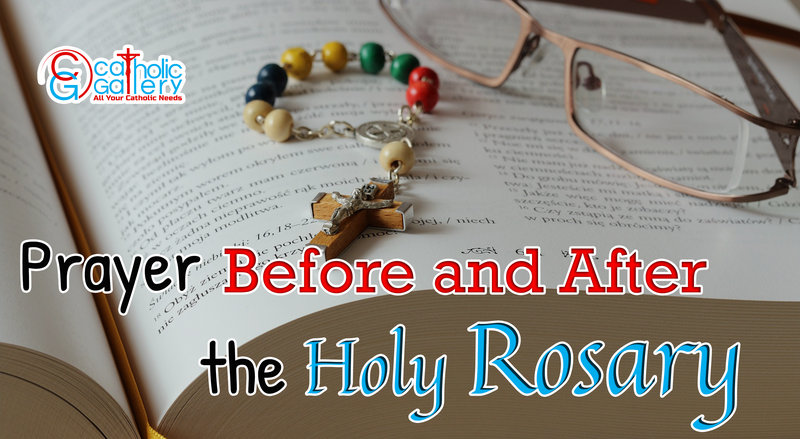 Prayer before and after the Rosary - Catholic Gallery
